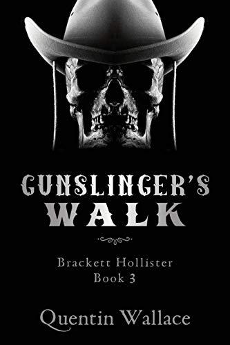 Gunslinger's Walk: Brackett Hollister Book Three