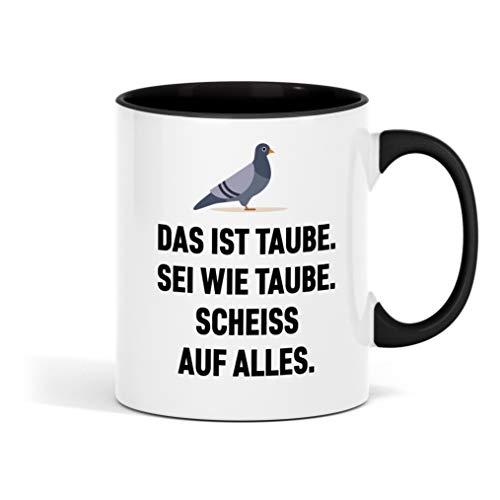 Outfitfaktur Das ist Taube. Sei wie Taube. Scheiss auf Alles. - lustige Kaffeetasse für Büro, Arbeit und Kollegen
