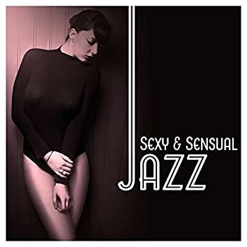 Sexy & Sensual Jazz – Music for Quiet Moments, Long Night, Candle Light, Erotic Jazz, Hot Massage