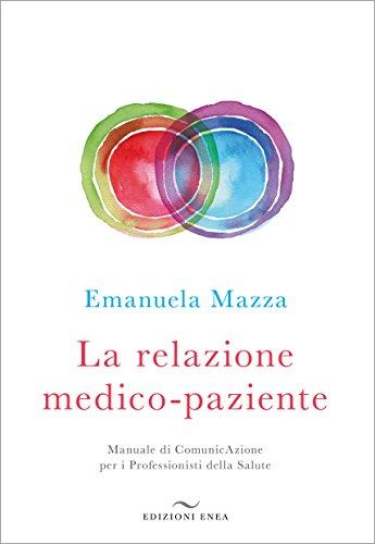 La relazione medico-paziente. Manuale di comunicazione per i professionisti della salute