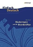 Biedermann und die Brandstifter. EinFach Deutsch Unterrichtsmodelle: Klassen 8 - 10