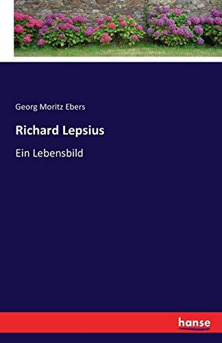 Richard Lepsius: Ein Lebensbild