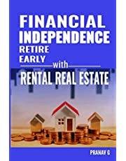 FINANCIAL INDEPENDENCE RETIRE EARLY WITH RENTAL REAL ESTATE