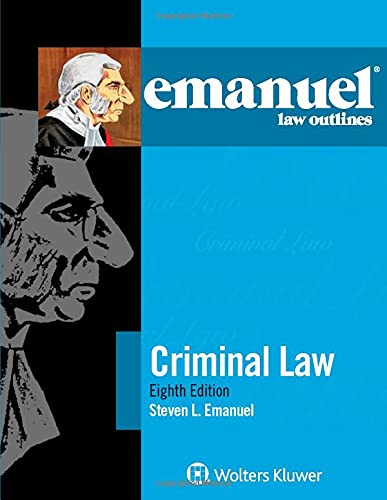 Compare Textbook Prices for Emanuel Law Outlines: Criminal Law The Emanuel Law Outlines Series 8 Edition ISBN 9781454840909 by Emanuel, Steven