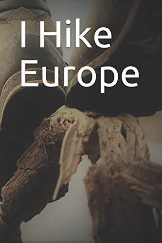 I Hike Europe: Blank Lined Journal