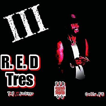 R.E.D. Tres III (ft. TY & JayDiggy)