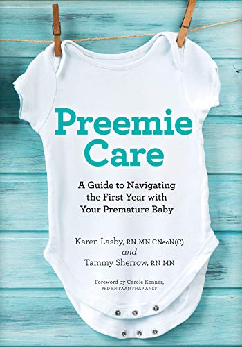 Preemie Care: A Guide to Navigating the First Year with Your Premature Baby