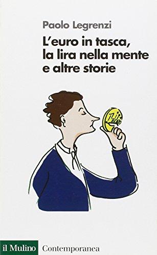 L'euro in tasca, la lira nella mente e altre storie
