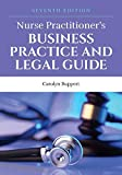 Nurse Practitioner's Business Practice and Legal Guide (Nurse Practitioners Business Practice and Legal Guide) (English Edition)