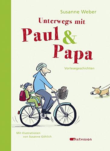 Unterwegs mit Paul & Papa: Vorlesegeschichten (Paul & Papa 2016, 2)