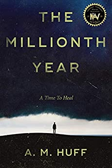 The Millionth Year by [A. M. Huff]