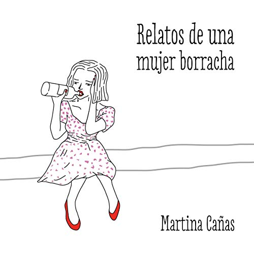 Relatos de una mujer borracha [Stories of a Drunk Woman] cover art