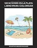Vacaciones en la Playa Libro para Colorear: Fácil Libro para Colorear para Mayores y Adultos, 25 ilustraciones profesionales para aliviar el estrés y relajarse (Playa Paginas para Colorear)
