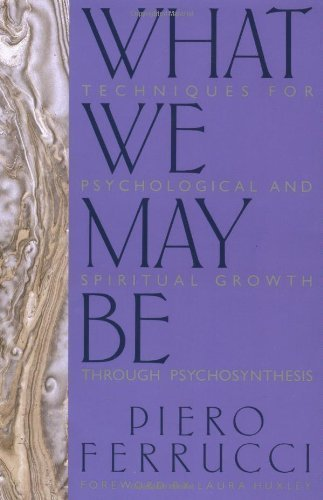 What We May Be by Ferrucci, Piero (2004) Paperback