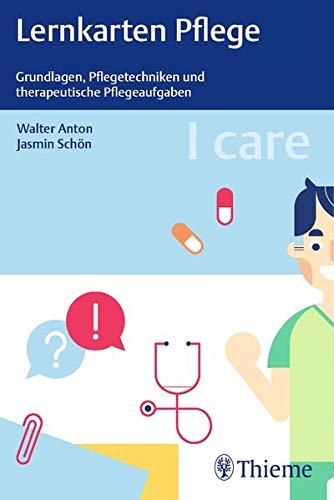 I care Lernkarten Pflege – Grundlagen, Pflegetechniken und therapeutische Pflegeaufgaben