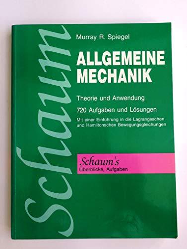 allgemeine mechanik. theorie und anwendung. mit einer einführung in die lagrangeschen und hamiltonschen bewegungsgleichungen