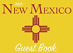 Our New Mexico Guest Book: 100 pages, 8.25 x 6 in., matte cover. For New Mexico homes, cabins, condos, guest rooms, B&Bs, ...