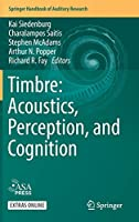 Timbre: Acoustics, Perception, and Cognition (Springer Handbook of Auditory Research, 69)