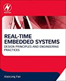 Real-Time Embedded Systems: Design Principles and Engineering Practices