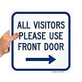 SmartSign - K-5832-AL-12x12 'All Visitors Please Use Front Door' Sign with Right Arrow   12' x 12' Aluminum