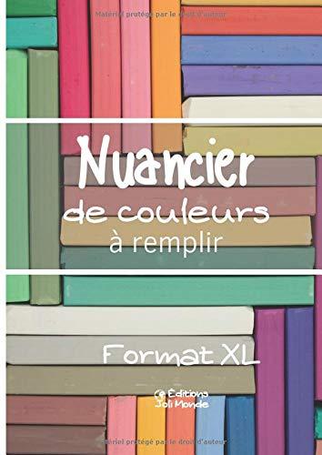 Nuancier de couleurs à remplir - Format XL: 30 Nuanciers de 33 Cases à personnaliser | 990 références à répertorier | Crayon de couleur - Pastel - ... - Art Thérapie - STD2A - Fournitures