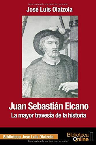 Juan Sebastián Elcano: La mayor travesía de la historia