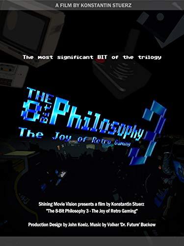 The 8-Bit Philosophy 3 -The Joy of Retro Gaming-