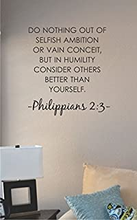 JS Artworks Do Nothing Out of Selfish Ambition or Your Vain Conceit, but in Humility Consider Others Better Than Yourself. Philippians 2:3 Vinyl Wall Art Decal Sticker