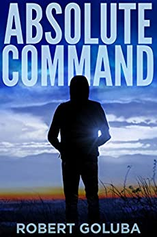 Absolute Command: A Christian Suspense Novella (Prequel to the Dangerous Redemption Collection Book 0) by [Robert Goluba]