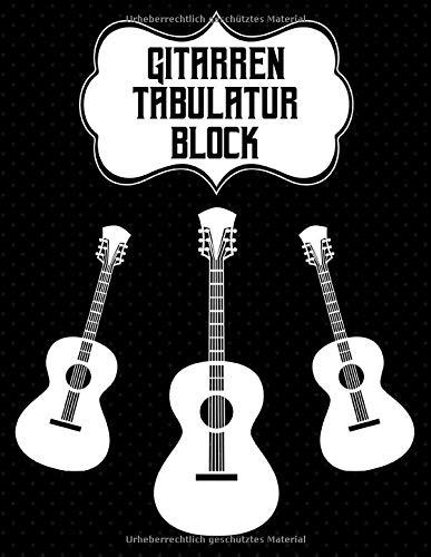 Gitarren Tabulatur Block: Gitarrenbuch mit Tabulaturlinien und Akkorddiagrammen   Perfektes Notizheft für Gitarristen, Komponisten und Musiker