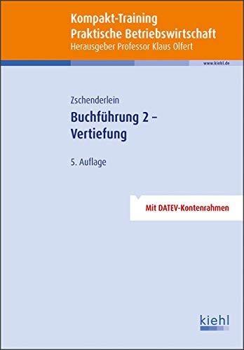 Kompakt-Training Buchführung 2 - Vertiefung (Kompakt-Training Praktische Betriebswirtschaft)