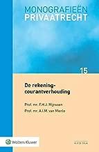 De rekening-courantverhouding (Monografieen Privaatrecht) (Dutch Edition)