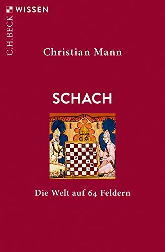Schach: Die Welt auf 64 Feldern (Beck'sche Reihe 2899)