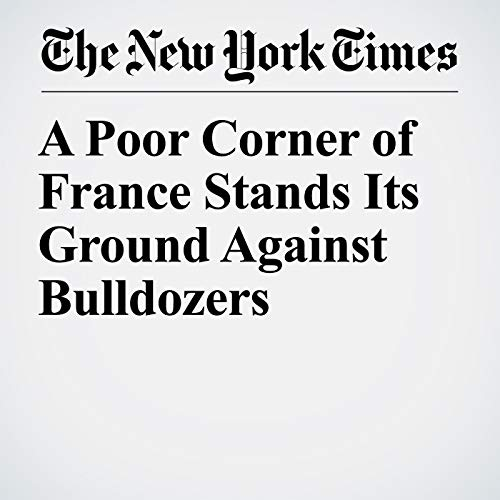 A Poor Corner of France Stands Its Ground Against Bulldozers copertina