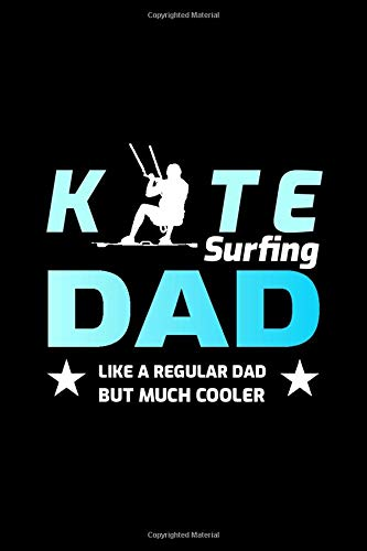 Kitesurfing Dad Like a Regular Dad But Much Cooler: Kiteboarding Kitesurfer Gift Blank Lined Journal Notebook Diary