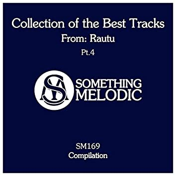 Collection of the Best Tracks From: Rautu, Pt. 4