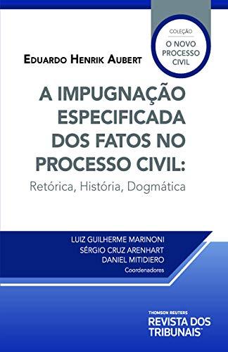 A impugnação especificada dos fatos no processo civil: retórica, história, dogmática