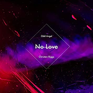 No Love (feat. Christen Riggs)