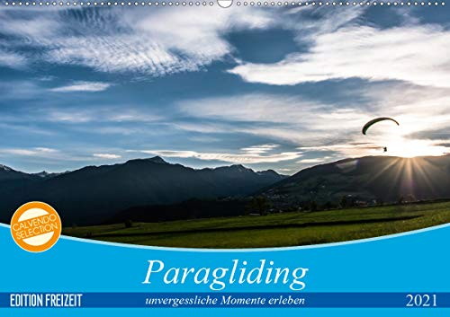Paragliding - unvergessliche Momente erleben (Wandkalender 2021 DIN A2 quer)