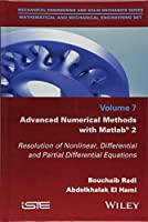 Advanced Numerical Methods with Matlab 2: Resolution of Nonlinear, Differential and Partial Differential Equations (Mathematical and Mechanical Engineering)