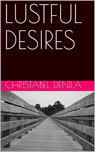 LUSTFUL DESIRES (English Edition)