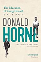The Education of Young Donald Trilogy: Including Confessions of a New Boy and Portrait of an Optimist