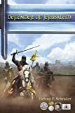 Defender of Jerusalem: A Biographical Novel of Balian D'Ibelin (2) (Balian D'Ibelin and the Kingdom of Jerusalem)