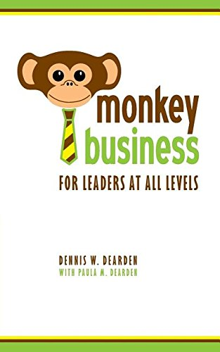 Monkey Business: For Leaders at All Levels