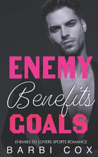 Enemies Benefits Goals: Enemies To Lovers Billionaire Sports Romance