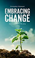 Embracing Change - Reflections from A Lifestory: Reflections From a Life Story