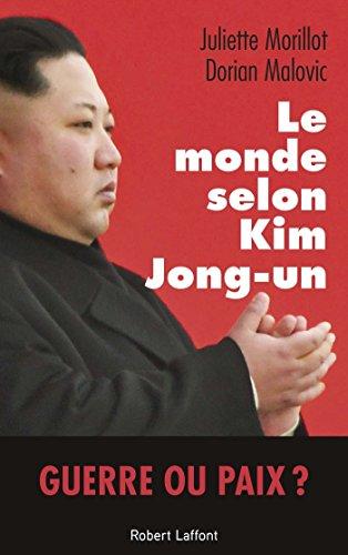 Le Monde Selon Kim Jong Un