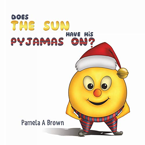 Does The Sun Have His Pyjamas On?