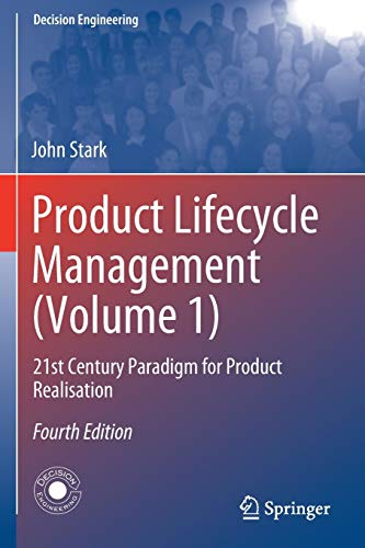 Compare Textbook Prices for Product Lifecycle Management Volume 1: 21st Century Paradigm for Product Realisation Decision Engineering 4th ed. 2020 Edition ISBN 9783030288662 by Stark, John