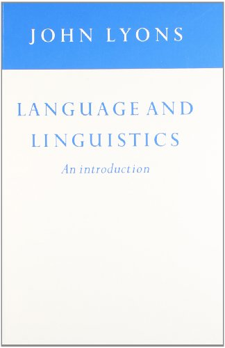 Language and Linguistics - An Introduction by Lyons